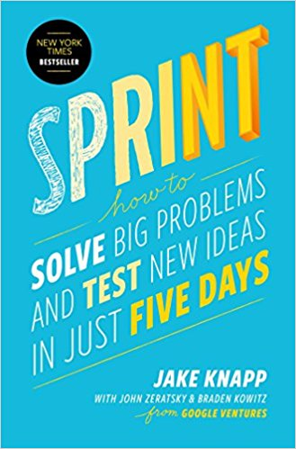 Sprint: How to Solve Big Problems and Test New Ideas in Just Five Days