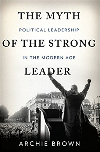 The Myth of the Strong Leader: Political ...